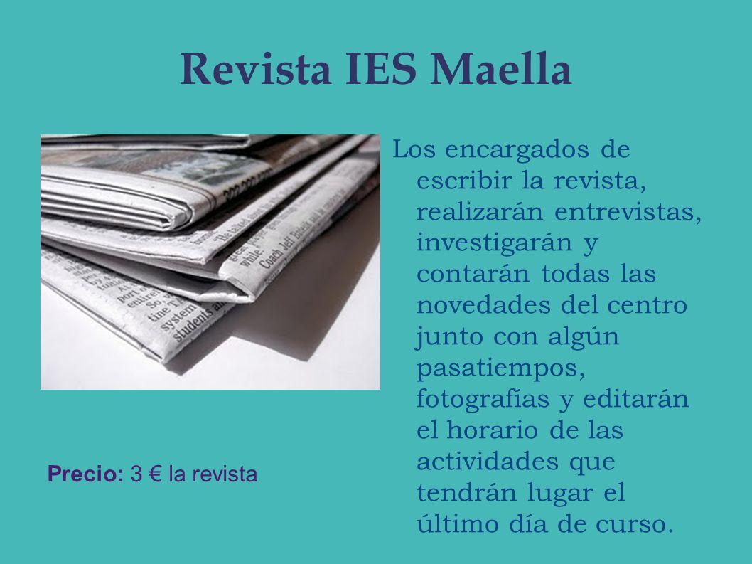 Revista IES Maella Los encargados de escribir la revista, realizarán entrevistas, investigarán y contarán todas las novedades del centro junto con alg