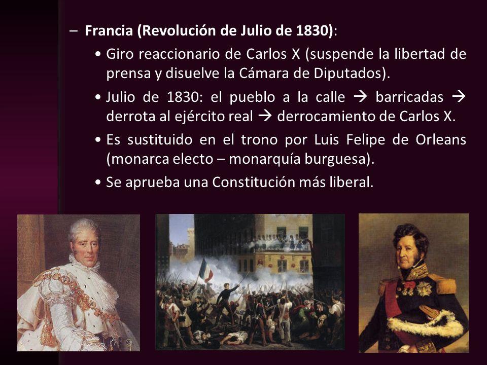 –Francia (Revolución de Julio de 1830): Giro reaccionario de Carlos X (suspende la libertad de prensa y disuelve la Cámara de Diputados). Julio de 183