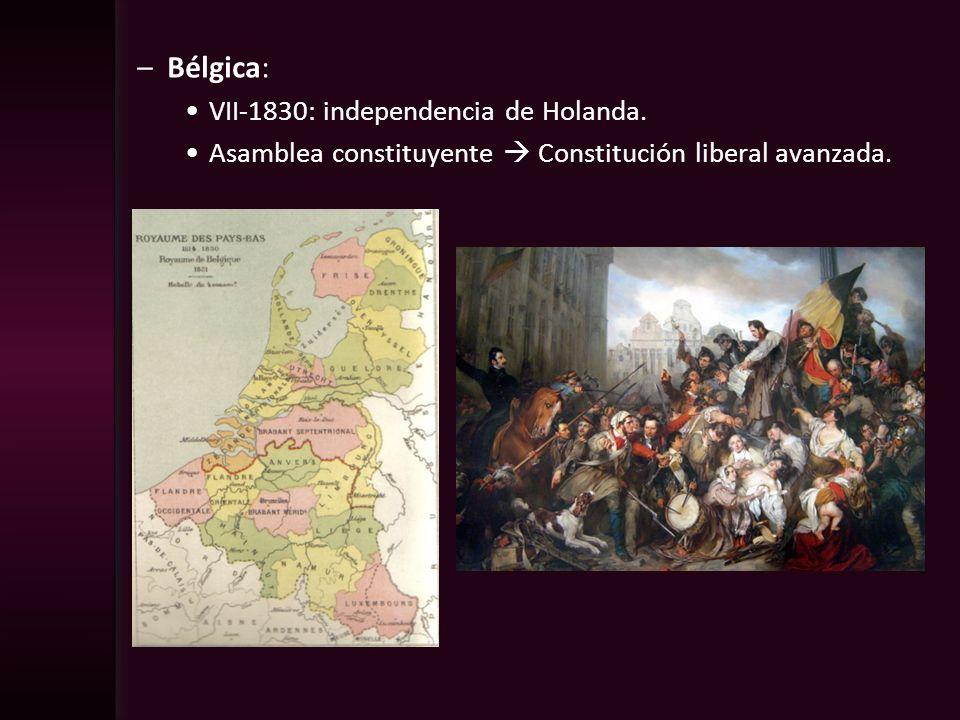 –Bélgica: VII-1830: independencia de Holanda. Asamblea constituyente Constitución liberal avanzada.