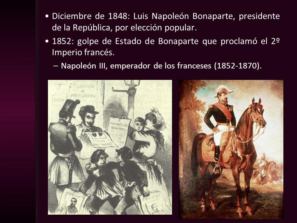 Diciembre de 1848: Luis Napoleón Bonaparte, presidente de la República, por elección popular. 1852: golpe de Estado de Bonaparte que proclamó el 2º Im