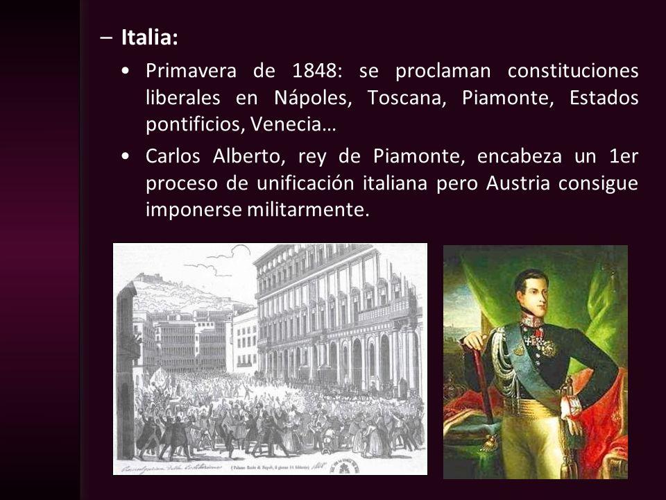 –Italia: Primavera de 1848: se proclaman constituciones liberales en Nápoles, Toscana, Piamonte, Estados pontificios, Venecia… Carlos Alberto, rey de