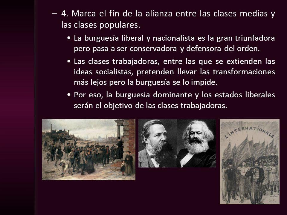 –4. Marca el fin de la alianza entre las clases medias y las clases populares. La burguesía liberal y nacionalista es la gran triunfadora pero pasa a