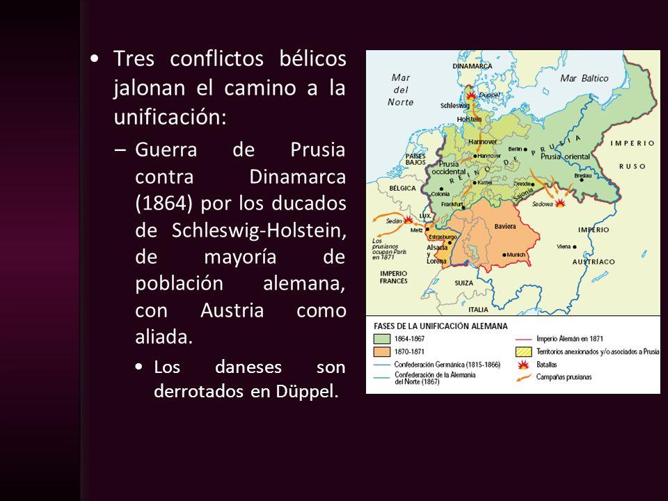 Tres conflictos bélicos jalonan el camino a la unificación: –Guerra de Prusia contra Dinamarca (1864) por los ducados de Schleswig-Holstein, de mayorí