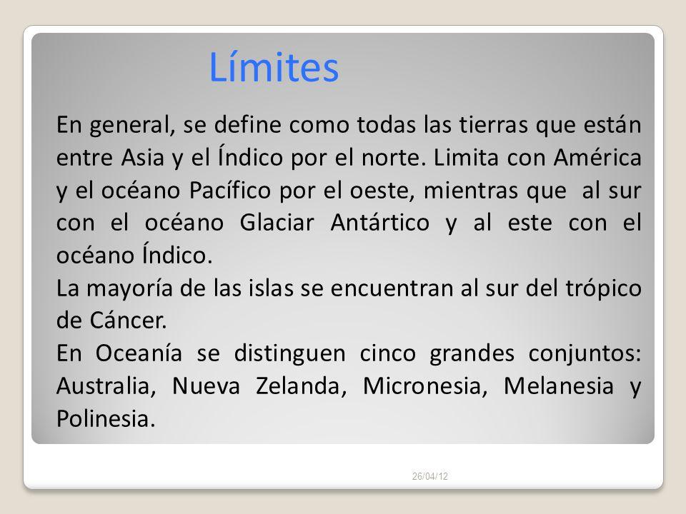26/04/12 Límites En general, se define como todas las tierras que están entre Asia y el Índico por el norte. Limita con América y el océano Pacífico p