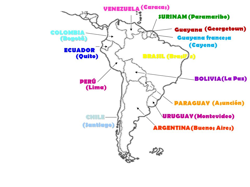 BRASILCHILE PERÚ ECUADOR COLOMBIA VENEZUELA SURINAM ARGENTINA BOLIVIA PARAGUAY (Paramaribo) (Caracas) (Bogotá) (Quito) (Lima) (Santiago) (Buenos Aires) (Asunción) (La Paz) (Brasilia) URUGUAY (Montevideo) Guayana (Georgetown) Guayana francesa (Cayena)