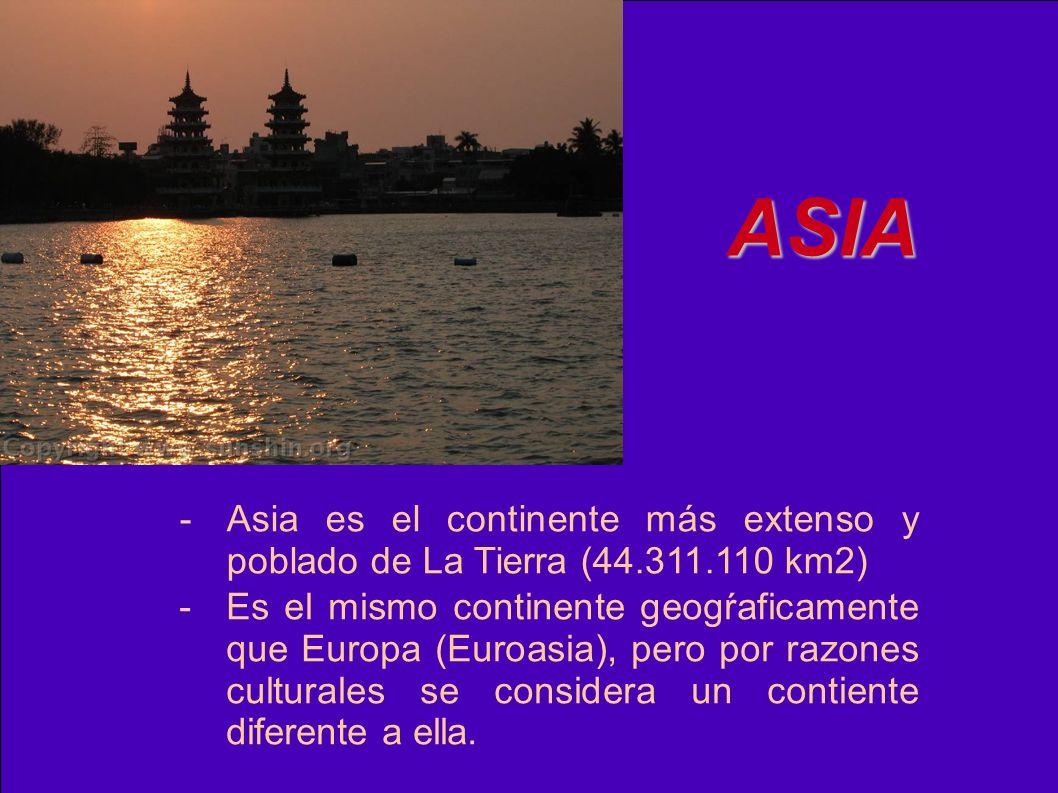 - Asia es el continente más extenso y poblado de La Tierra (44.311.110 km2) ASIA -Es el mismo continente geogŕaficamente que Europa (Euroasia), pero p