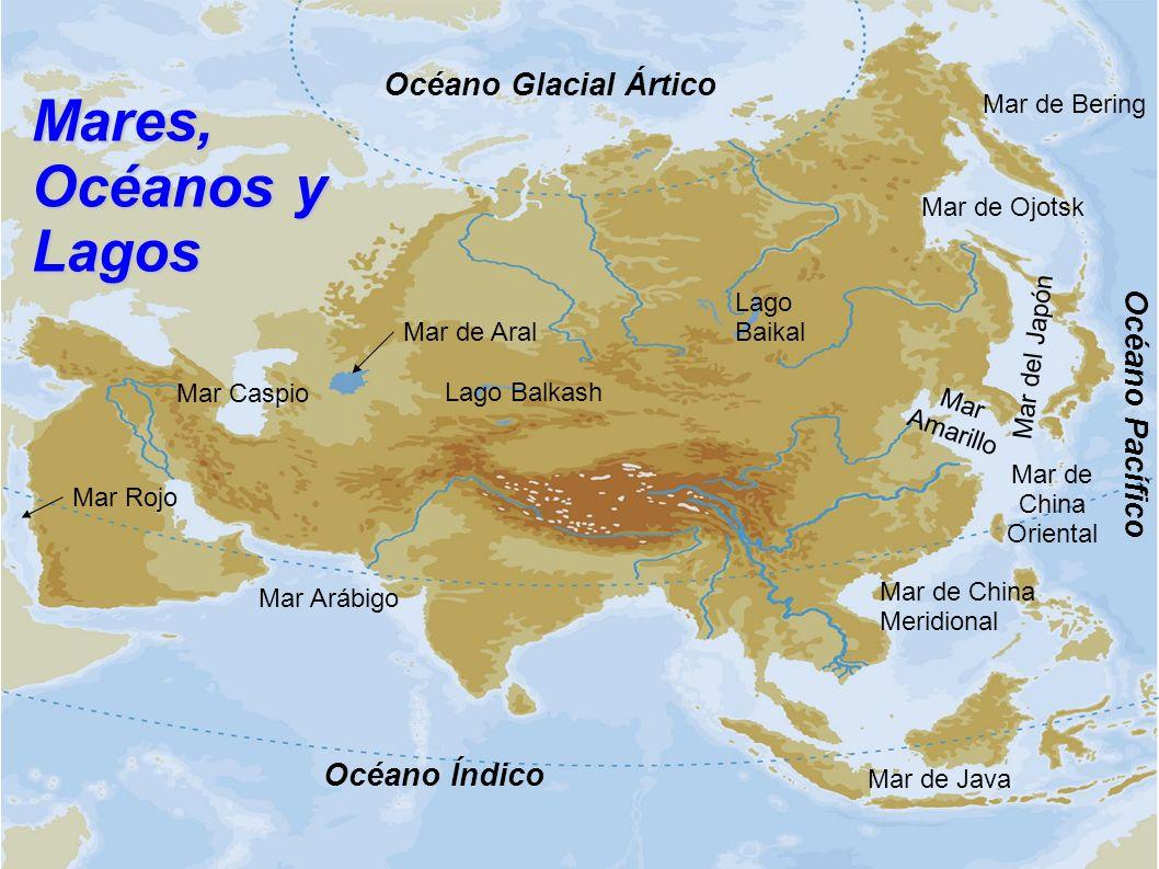 Océano Glacial Ártico Mares, Océanos y Lagos Mar de Bering Mar de Ojotsk Mar del Japón Mar Caspio Mar Rojo Mar Arábigo Mar de Java Mar de Aral Lago Ba