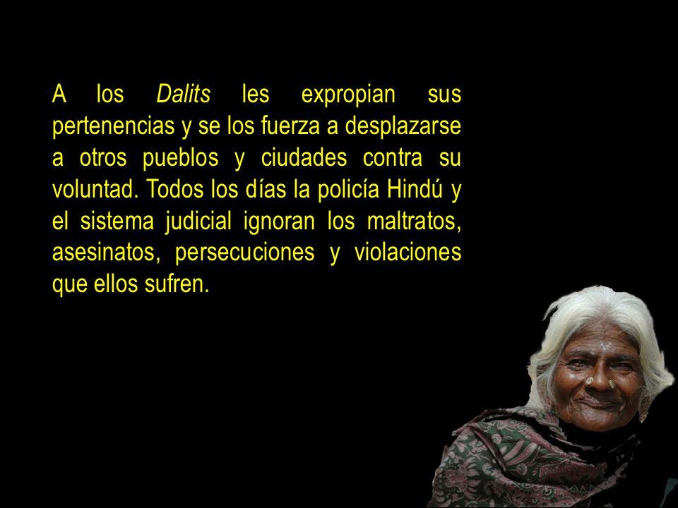 La lucha de los Dalits por su identidad, por su dignidad y por elementales derechos humanos se ha solidificado en miles de años de humillación, discri