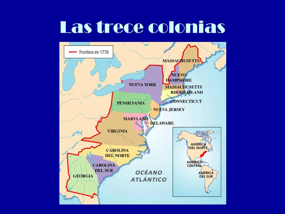 Situación antes de la Guerra Los territorios ingleses de la costa este de América del Norte formaban 13 colonias, (salvo Canadá).