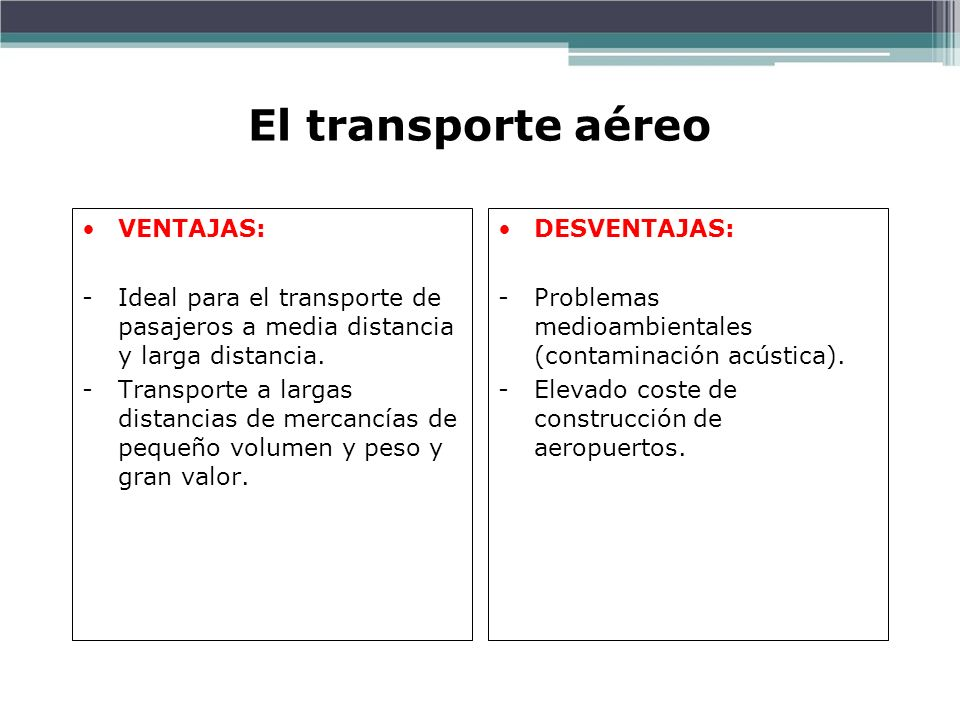 El transporte aéreo VENTAJAS: -Ideal para el transporte de pasajeros a media distancia y larga distancia.