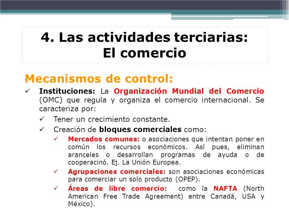 Mecanismos de control: Instituciones: La Organización Mundial del Comercio (OMC) que regula y organiza el comercio internacional. Se caracteriza por: