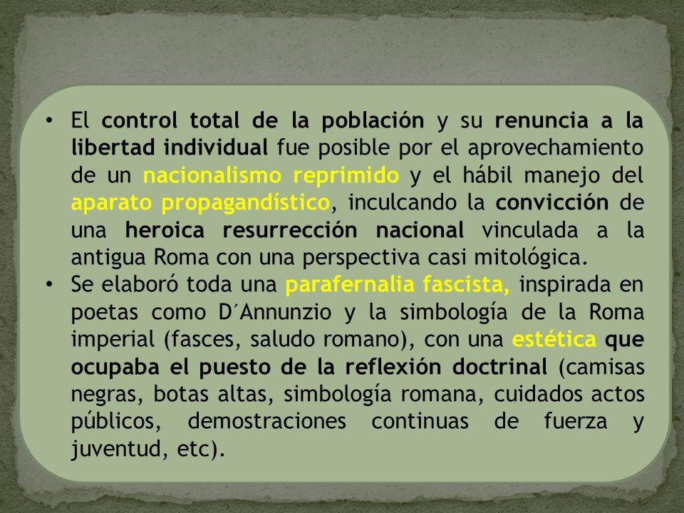 El control total de la población y su renuncia a la libertad individual fue posible por el aprovechamiento de un nacionalismo reprimido y el hábil man