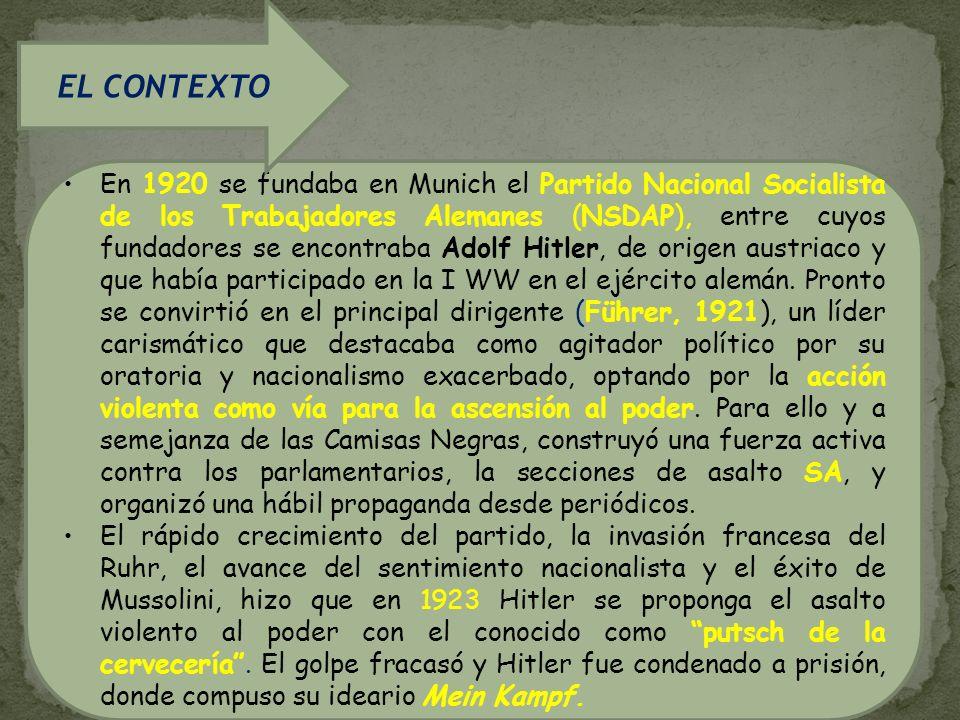 En 1920 se fundaba en Munich el Partido Nacional Socialista de los Trabajadores Alemanes (NSDAP), entre cuyos fundadores se encontraba Adolf Hitler, d