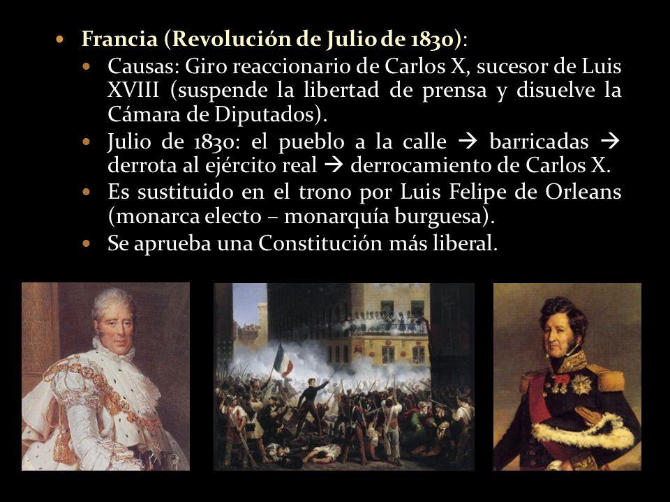 Francia (Revolución de Julio de 1830): Causas: Giro reaccionario de Carlos X, sucesor de Luis XVIII (suspende la libertad de prensa y disuelve la Cáma