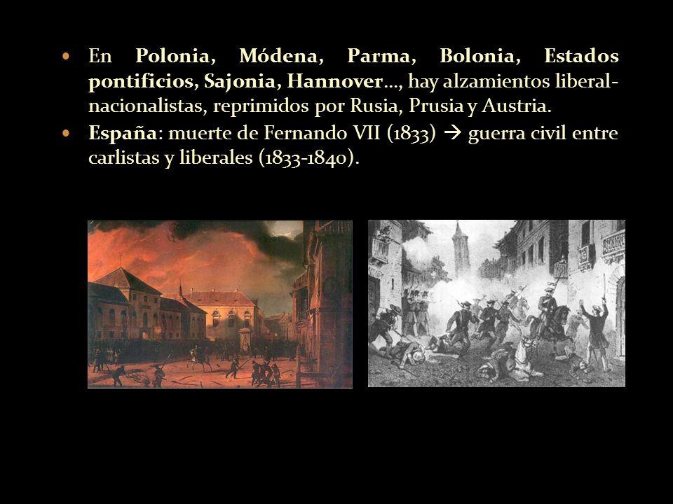 En Polonia, Módena, Parma, Bolonia, Estados pontificios, Sajonia, Hannover…, hay alzamientos liberal- nacionalistas, reprimidos por Rusia, Prusia y Au