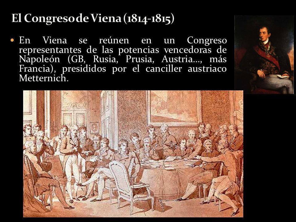 En Viena se reúnen en un Congreso representantes de las potencias vencedoras de Napoleón (GB, Rusia, Prusia, Austria…, más Francia), presididos por el