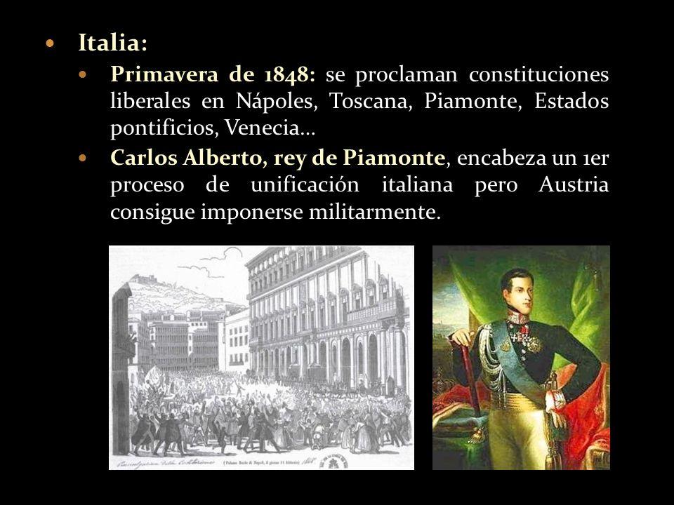 Italia: Primavera de 1848: se proclaman constituciones liberales en Nápoles, Toscana, Piamonte, Estados pontificios, Venecia… Carlos Alberto, rey de P