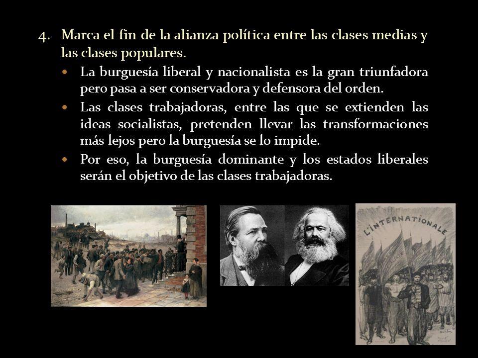 4. Marca el fin de la alianza política entre las clases medias y las clases populares. La burguesía liberal y nacionalista es la gran triunfadora pero