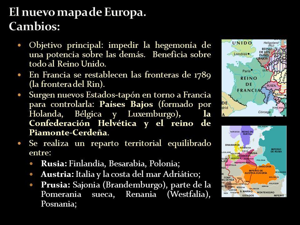 Objetivo principal: impedir la hegemonía de una potencia sobre las demás. Beneficia sobre todo al Reino Unido. En Francia se restablecen las fronteras