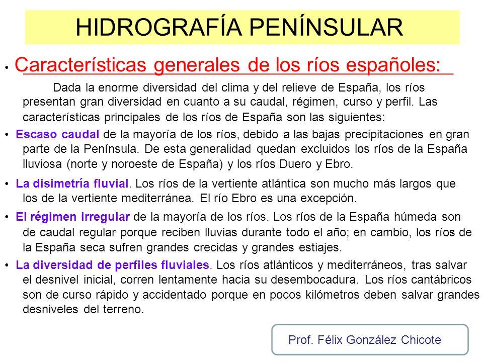 HIDROGRAFÍA PENÍNSULAR Características generales de los ríos españoles: Dada la enorme diversidad del clima y del relieve de España, los ríos presenta