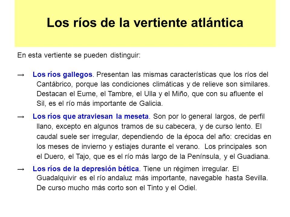 Los ríos de la vertiente atlántica En esta vertiente se pueden distinguir: Los ríos gallegos. Presentan las mismas características que los ríos del Ca