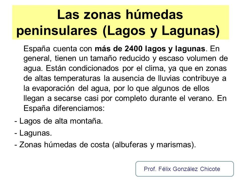 Las zonas húmedas peninsulares (Lagos y Lagunas) España cuenta con más de 2400 lagos y lagunas. En general, tienen un tamaño reducido y escaso volumen