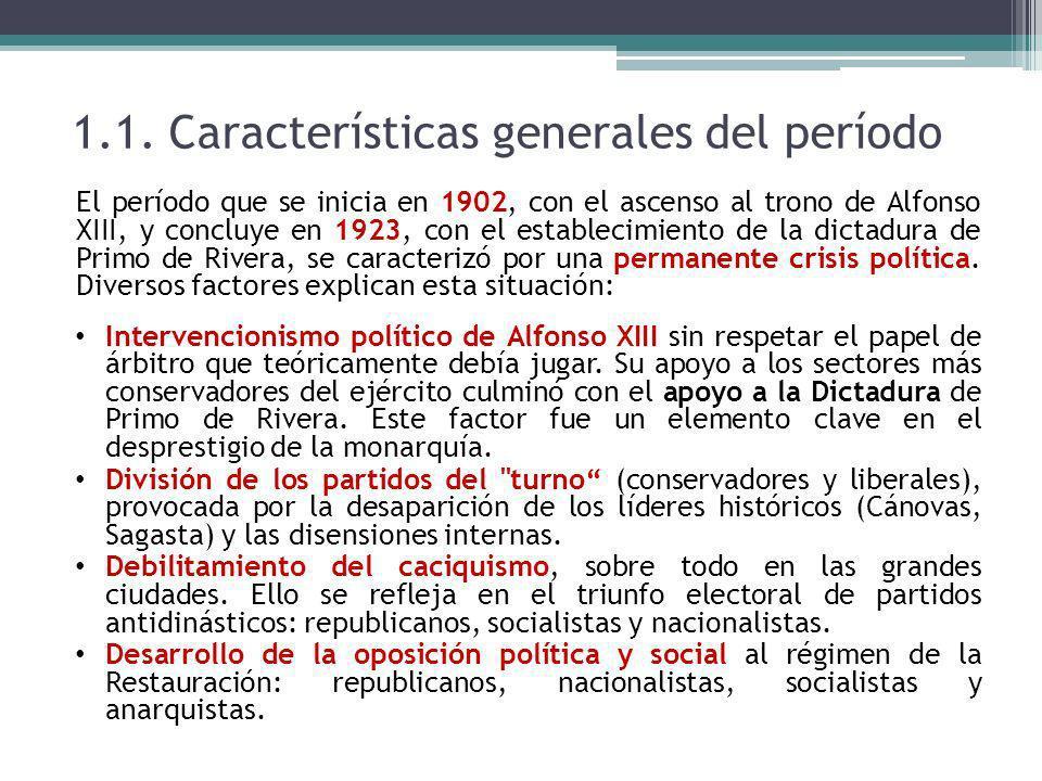 1.1. Características generales del período El período que se inicia en 1902, con el ascenso al trono de Alfonso XIII, y concluye en 1923, con el estab