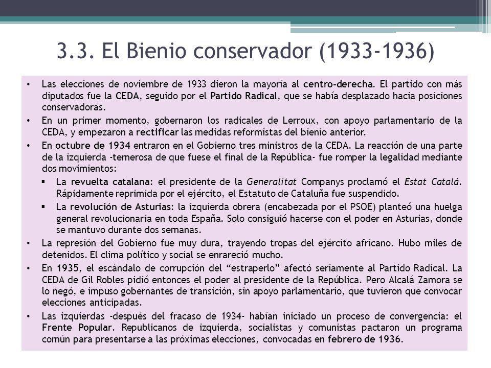 3.3. El Bienio conservador (1933-1936) Las elecciones de noviembre de 1933 dieron la mayoría al centro-derecha. El partido con más diputados fue la CE