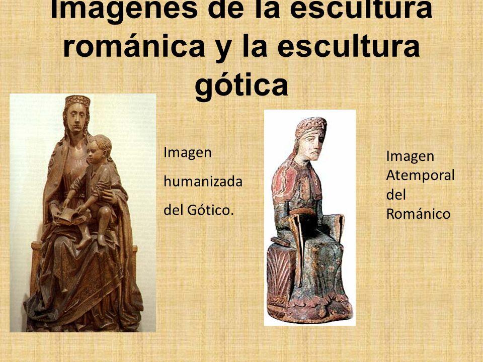 Imágenes de la escultura románica y la escultura gótica Imagen humanizada del Gótico. Imagen Atemporal del Románico