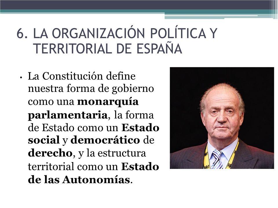 La Constitución define nuestra forma de gobierno como una monarquía parlamentaria, la forma de Estado como un Estado social y democrático de derecho,