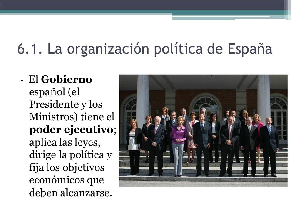 El Gobierno español (el Presidente y los Ministros) tiene el poder ejecutivo; aplica las leyes, dirige la política y fija los objetivos económicos que