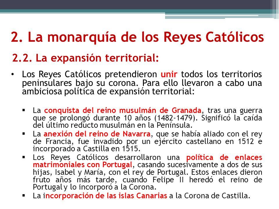 Los Reyes Católicos pretendieron unir todos los territorios peninsulares bajo su corona. Para ello llevaron a cabo una ambiciosa política de expansión