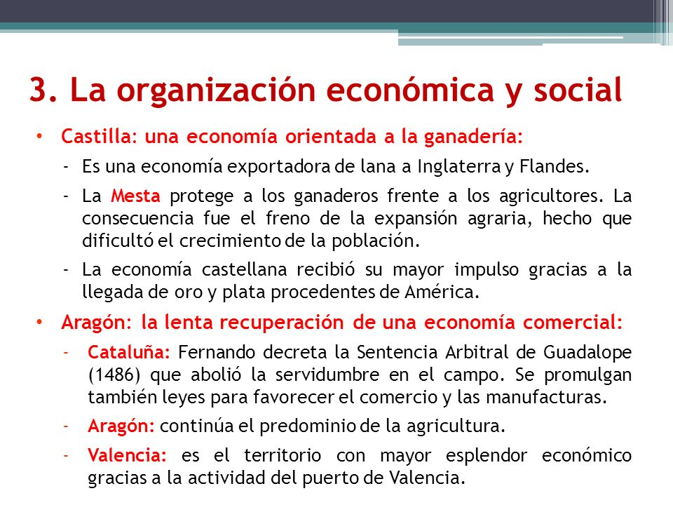 Castilla: una economía orientada a la ganadería: -Es una economía exportadora de lana a Inglaterra y Flandes. -La Mesta protege a los ganaderos frente