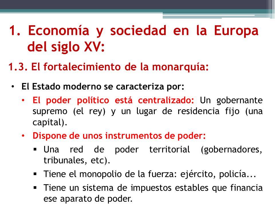 El Estado moderno se caracteriza por: El poder político está centralizado: Un gobernante supremo (el rey) y un lugar de residencia fijo (una capital).