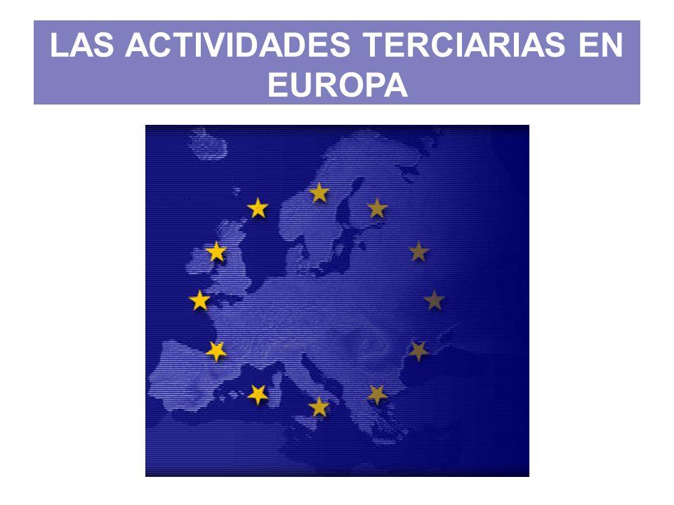 EL SECTOR TERCIARIO EN EUROPA El sector terciario en Europa aportaba, en 2005, el 57,99% del empleo y el 70,6% del PIB europeos.