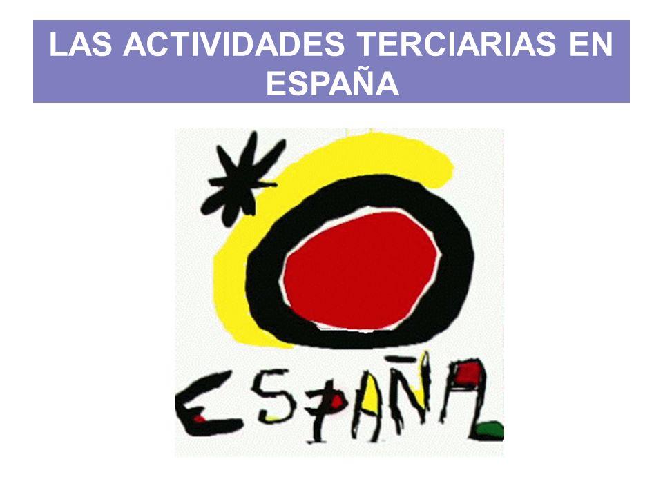 LAS ACTIVIDADES TERCIARIAS EN ESPAÑA