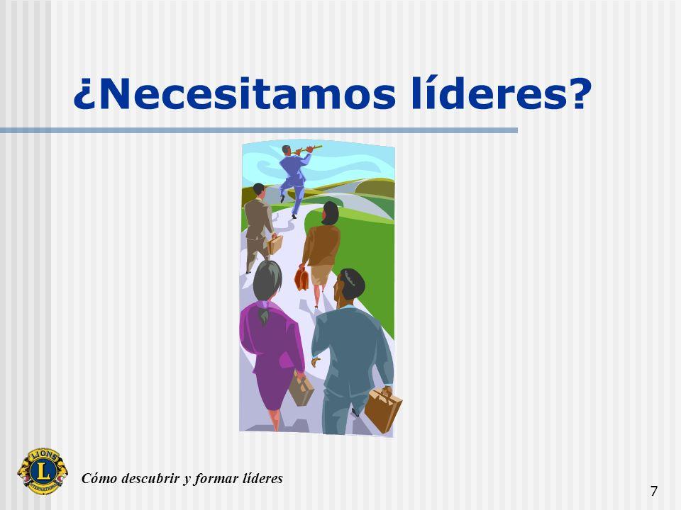 Cómo descubrir y formar líderes 7 ¿Necesitamos líderes?