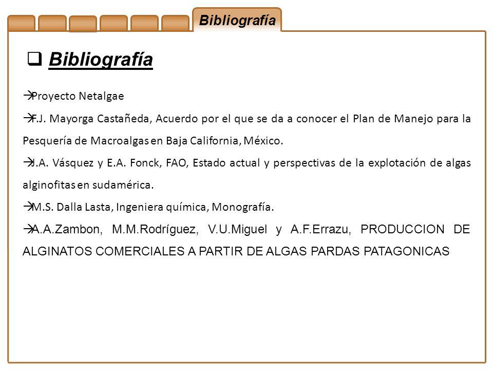 Bibliografía Proyecto Netalgae F.J. Mayorga Castañeda, Acuerdo por el que se da a conocer el Plan de Manejo para la Pesquería de Macroalgas en Baja Ca