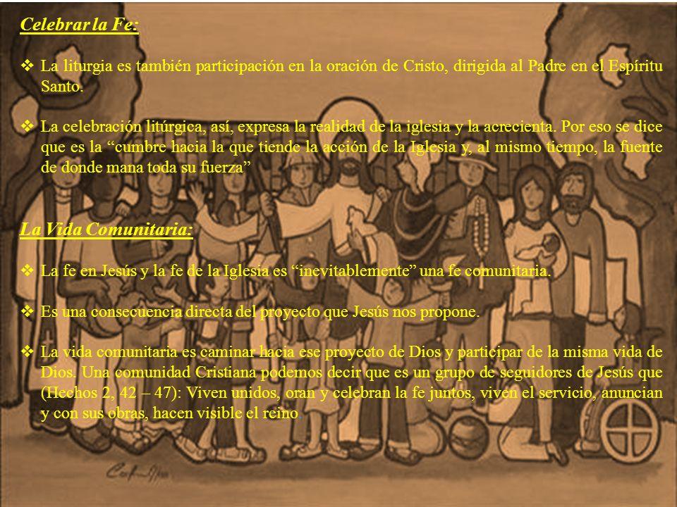 Celebrar la Fe: La liturgia es también participación en la oración de Cristo, dirigida al Padre en el Espíritu Santo. La celebración litúrgica, así, e