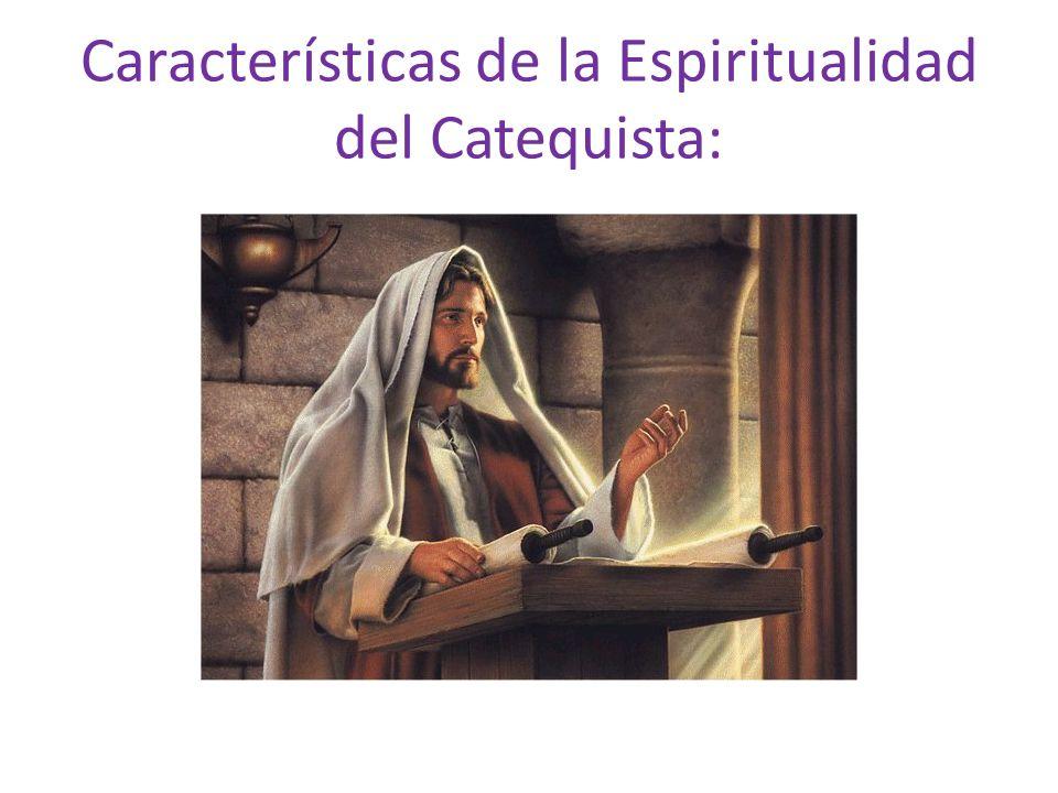 Características de la Espiritualidad del Catequista: