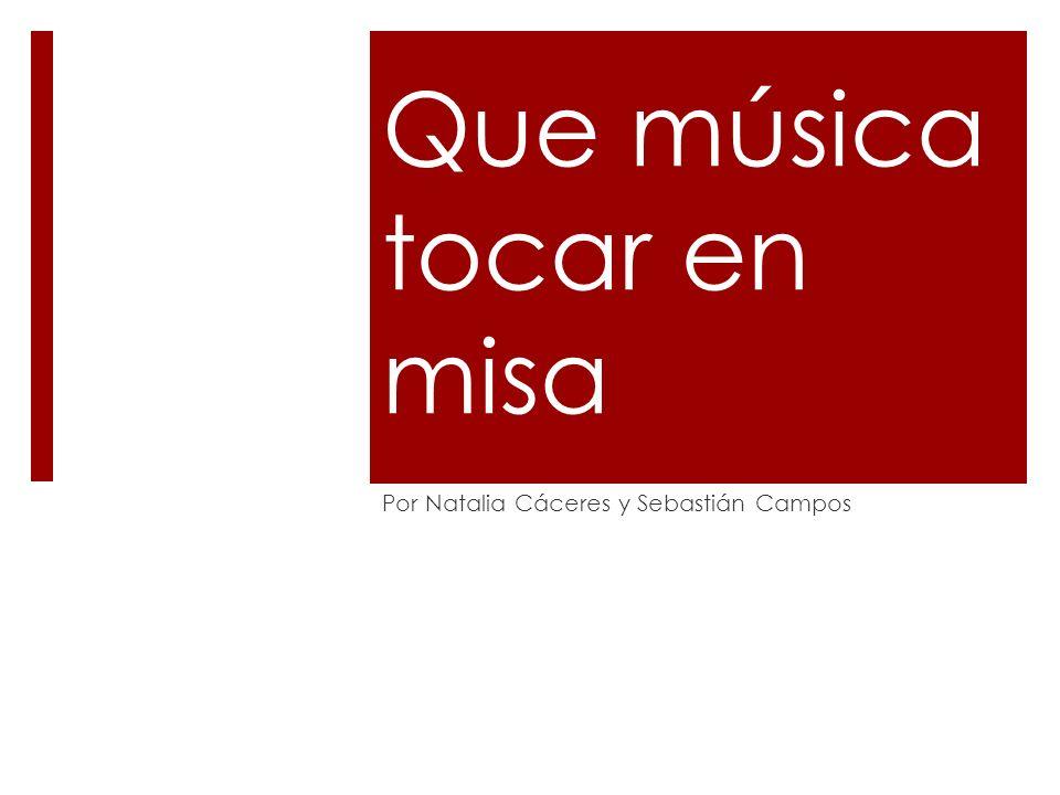 Que música tocar en misa Por Natalia Cáceres y Sebastián Campos