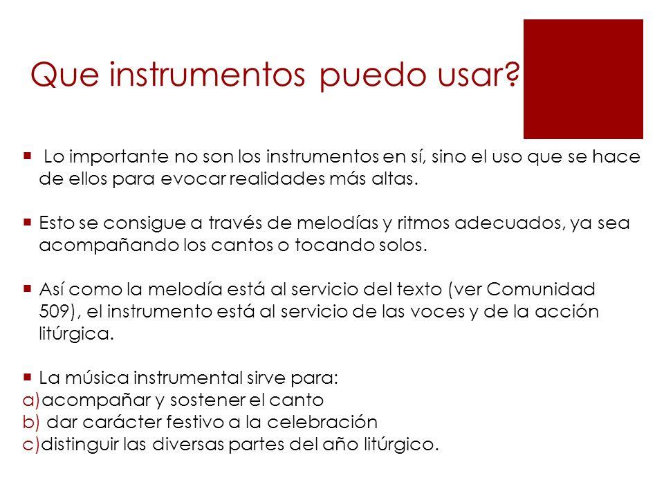 Que instrumentos puedo usar.