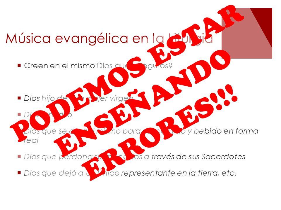 Música evangélica en la Liturgia Creen en el mismo Dios que..