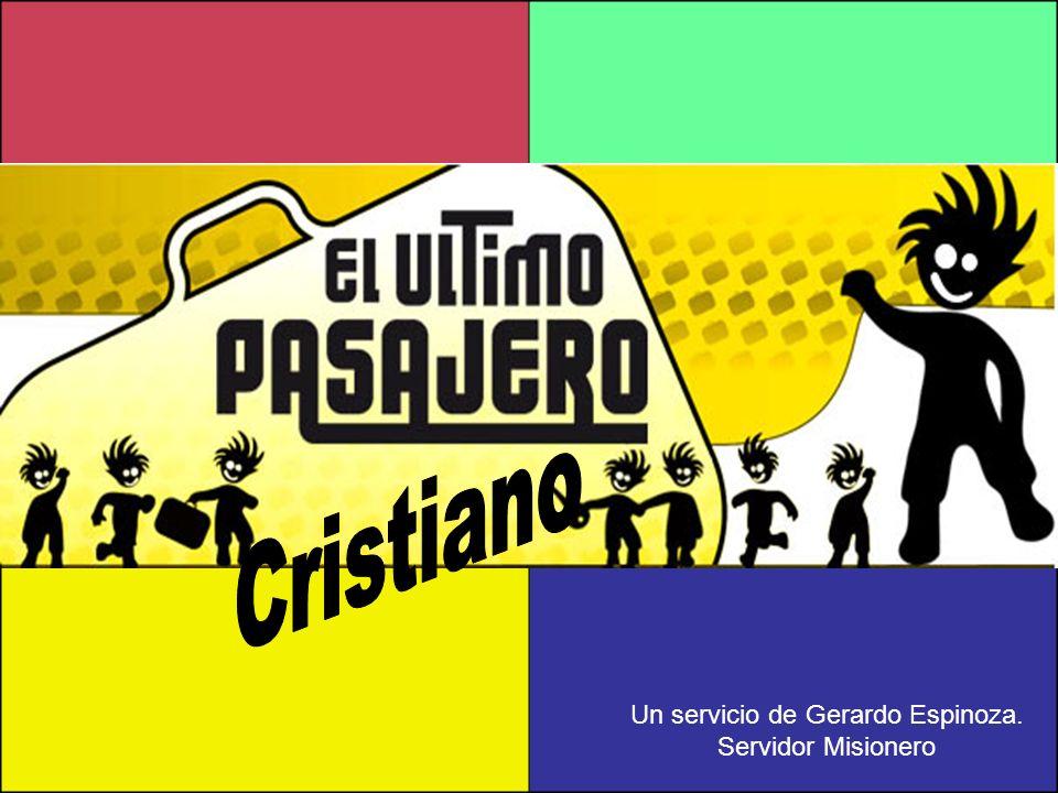 Un servicio de Gerardo Espinoza. Servidor Misionero