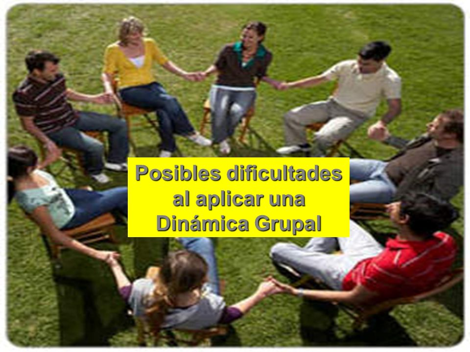 Posibles dificultades al aplicar una Dinámica Grupal