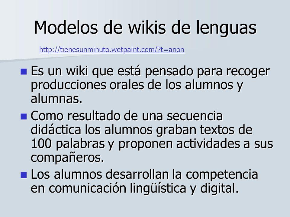 Es un wiki que está pensado para recoger producciones orales de los alumnos y alumnas. Es un wiki que está pensado para recoger producciones orales de