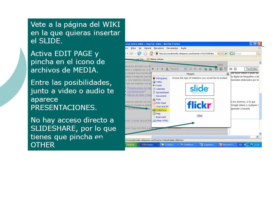 Vete a la página del WIKI en la que quieras insertar el SLIDE. Activa EDIT PAGE y pincha en el icono de archivos de MEDIA. Entre las posibilidades, ju