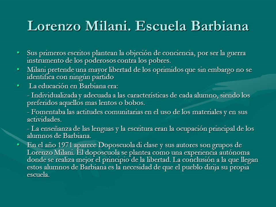 Lorenzo Milani. Escuela Barbiana Sus primeros escritos plantean la objeción de conciencia, por ser la guerra instrumento de los poderosos contra los p
