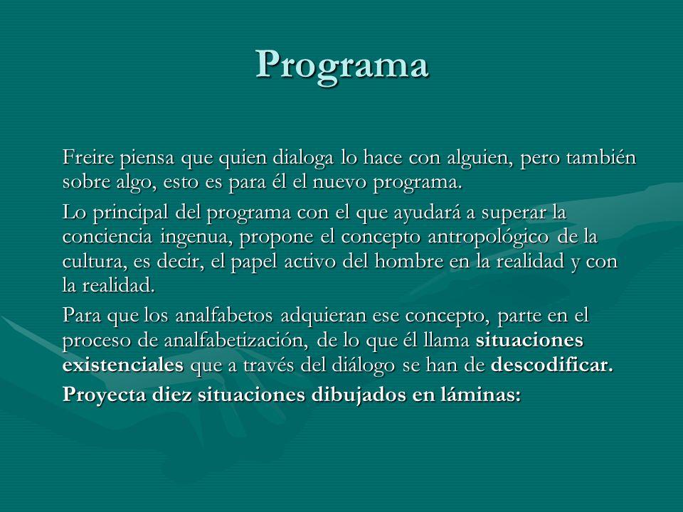 Programa Freire piensa que quien dialoga lo hace con alguien, pero también sobre algo, esto es para él el nuevo programa. Lo principal del programa co