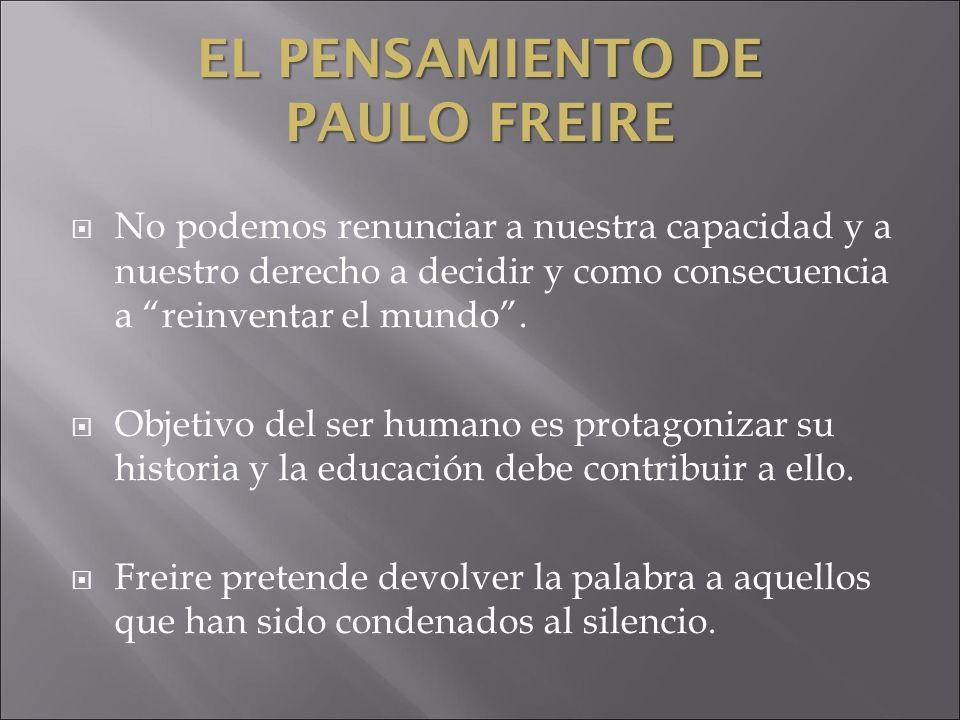 EDUCACIÓN PROBLEMATIZADORA Apunta hacia la liberación y la independencia.